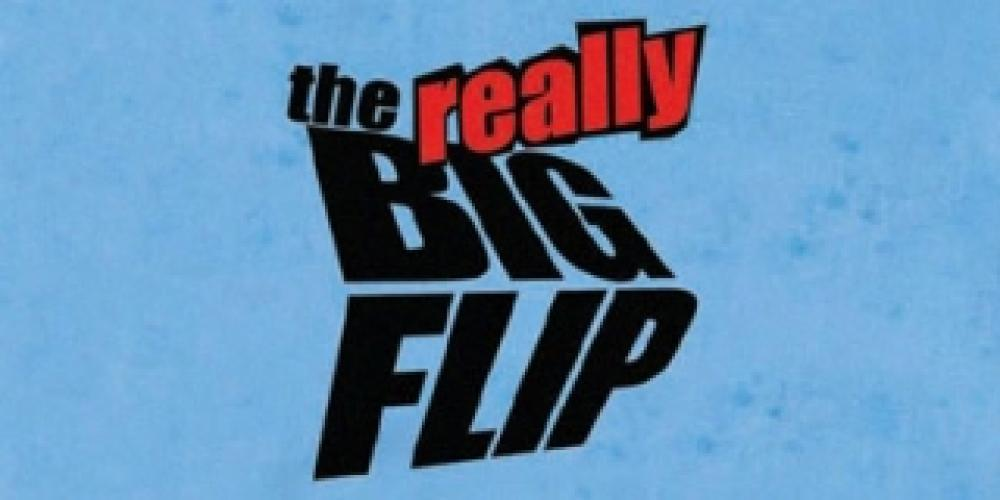 The Really Big Flip next episode air date poster