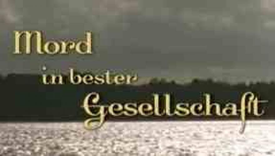 Mord in bester Gesellschaft next episode air date poster