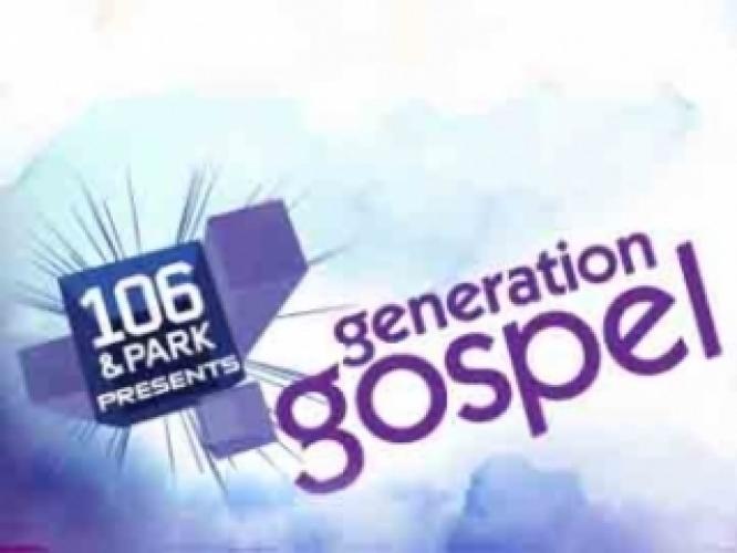 106 & Park Presents: Generation Gospel next episode air date poster