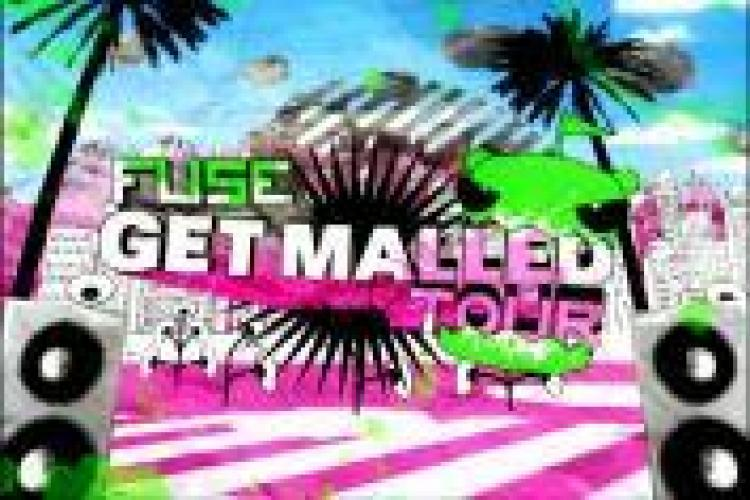 Fuse Get Malled Tour next episode air date poster