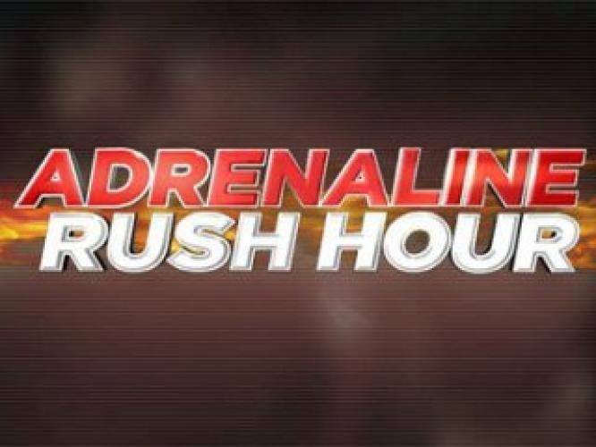 Adrenaline Rush Hour next episode air date poster