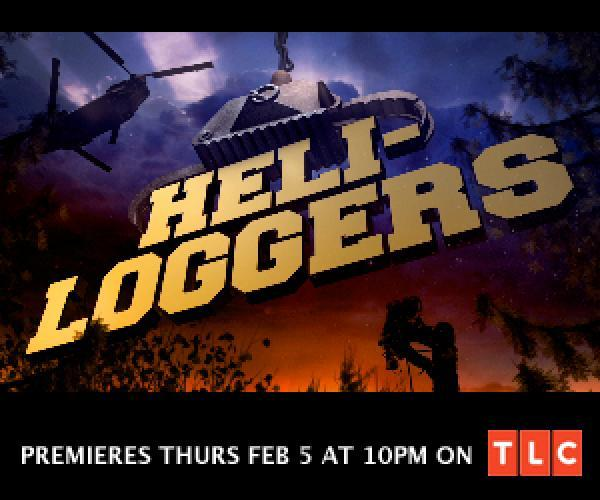 Heli-Loggers next episode air date poster