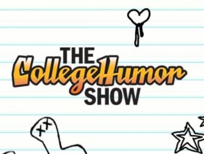 The CollegeHumor Show next episode air date poster