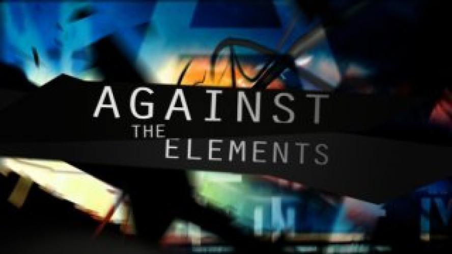 Against the Elements next episode air date poster