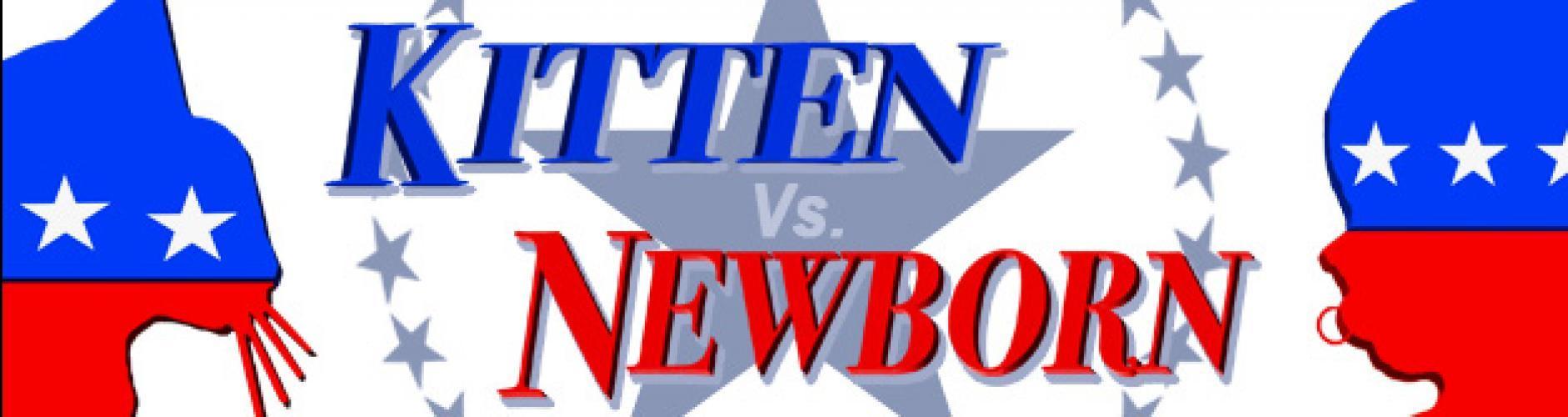 Kitten vs. Newborn next episode air date poster