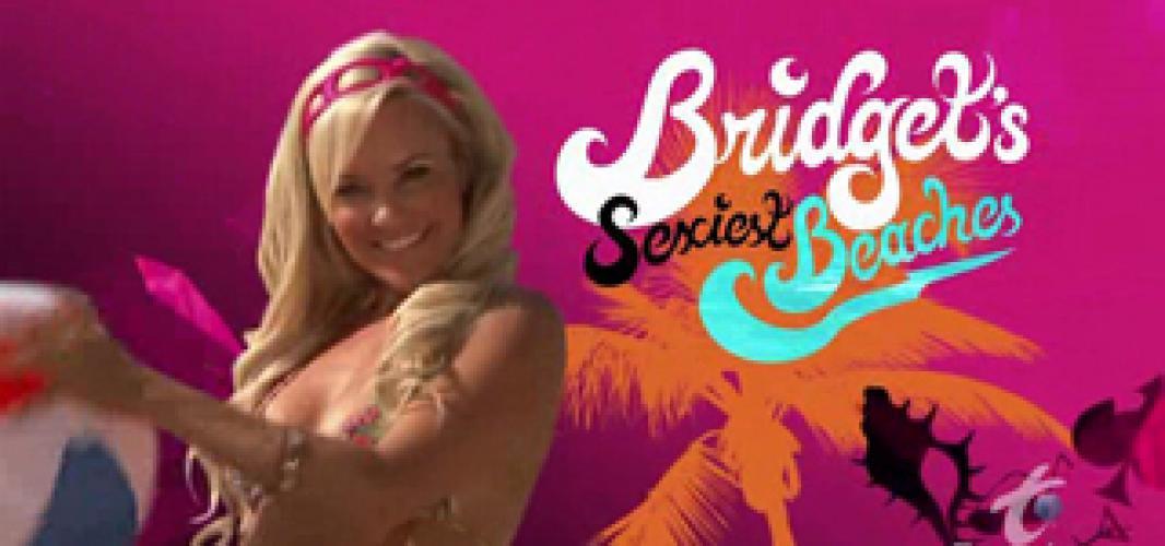 Bridget's Sexiest Beaches next episode air date poster