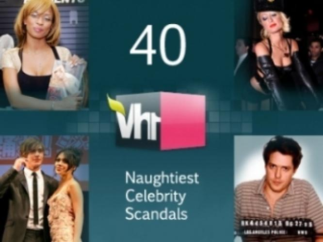 40 Naughtiest Celebrity Scandals next episode air date poster
