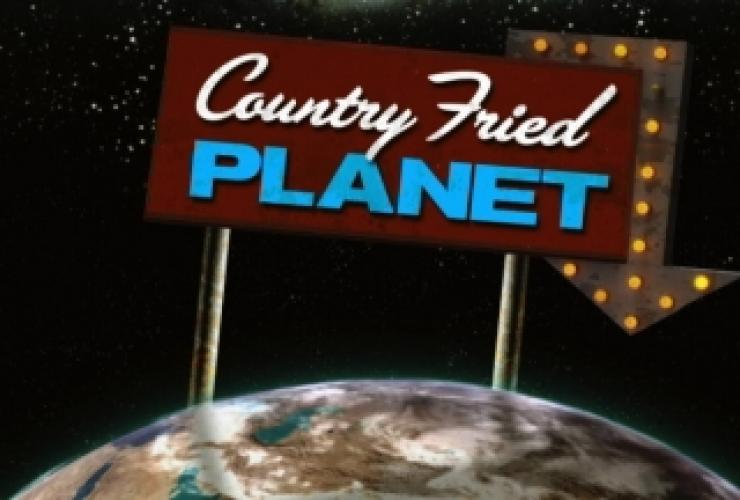 Country Fried Planet next episode air date poster