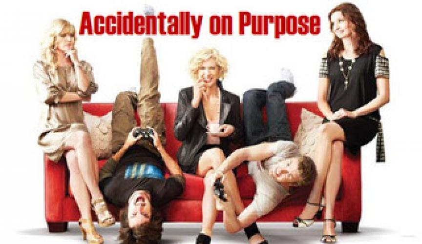 Accidentally on Purpose next episode air date poster