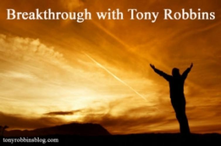 Breakthrough with Tony Robbins next episode air date poster