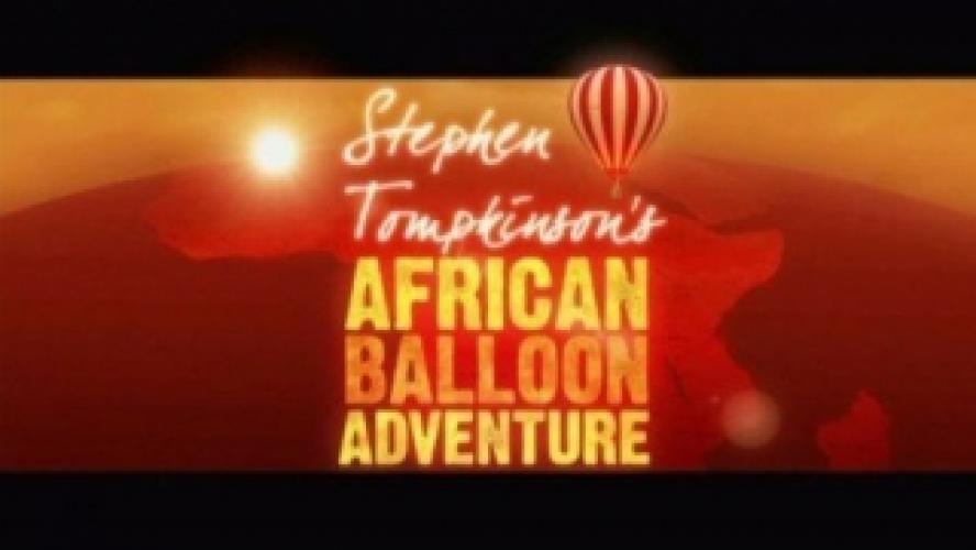 Stephen Tompkinson's African Balloon Adventure next episode air date poster