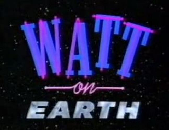 Watt On Earth next episode air date poster
