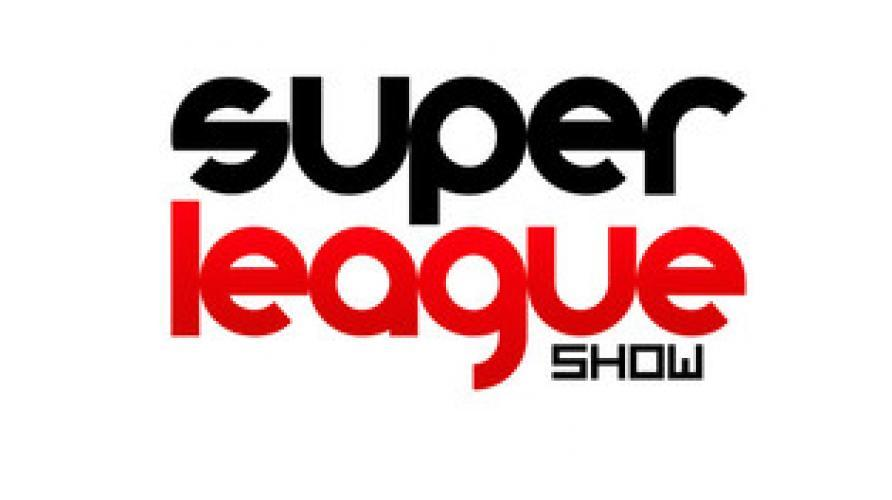 Super League Show next episode air date poster