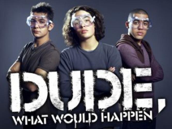 Dude, What Would Happen next episode air date poster
