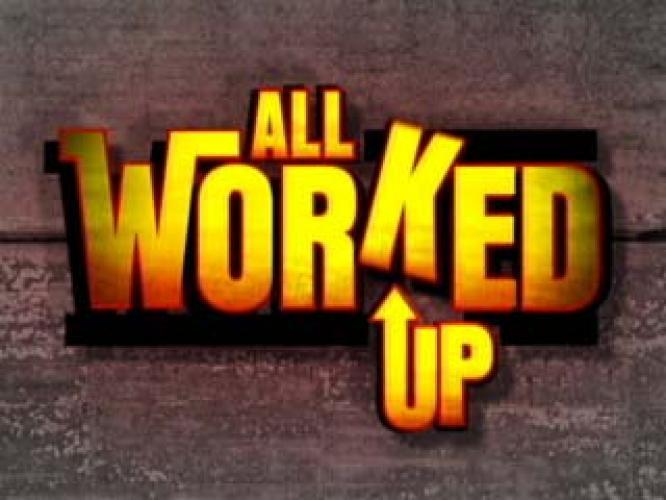 All Worked Up next episode air date poster