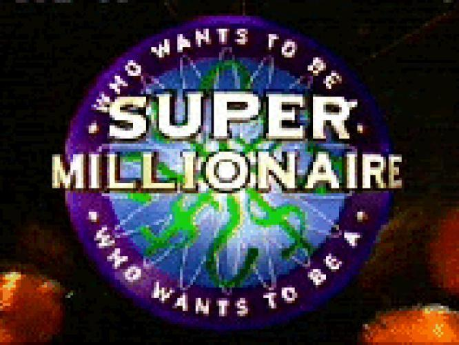 Who Wants to Be a Super Millionaire next episode air date poster