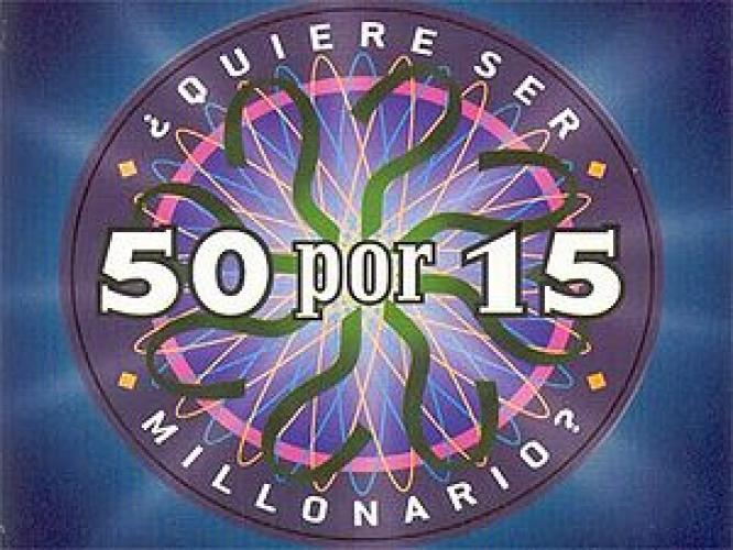 ¿Quiere ser millonario? 50 por 15 next episode air date poster