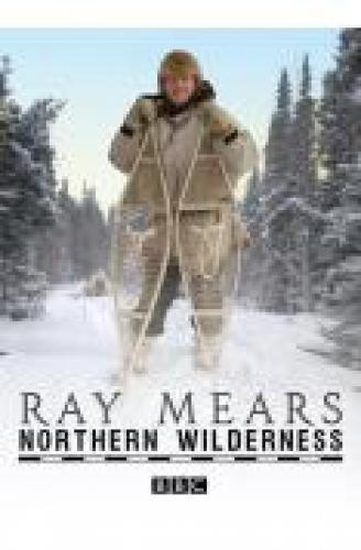 Ray Mears Northern Wilderness next episode air date poster