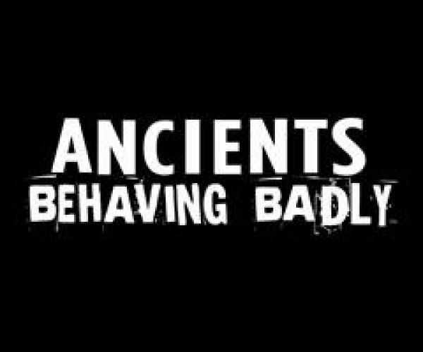 Ancients Behaving Badly next episode air date poster