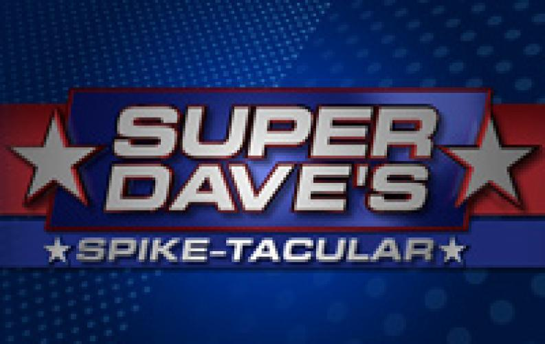 Super Dave's Spike Tacular next episode air date poster