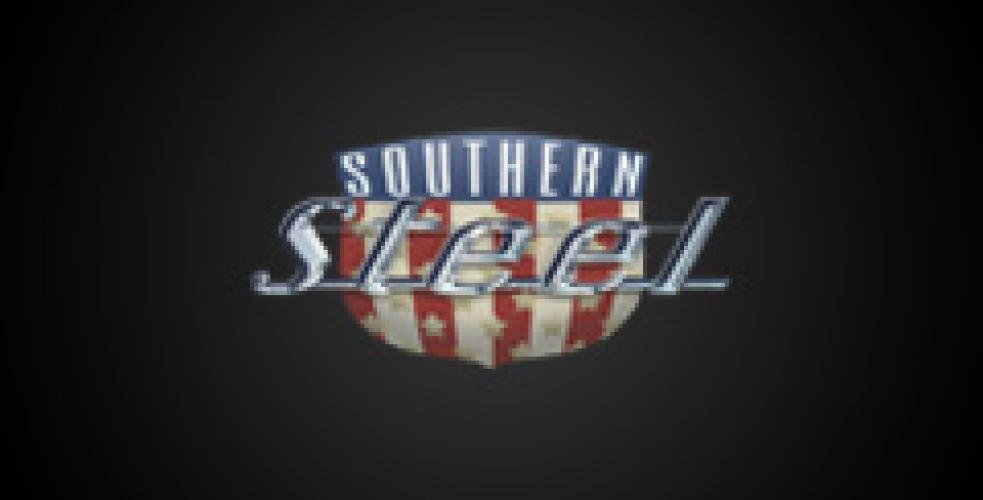 Southern Steel next episode air date poster