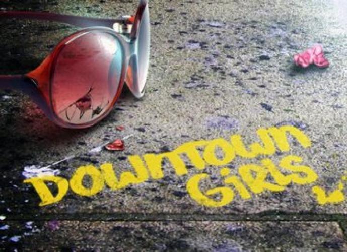 Downtown Girls next episode air date poster