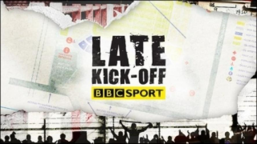 Late Kick Off next episode air date poster