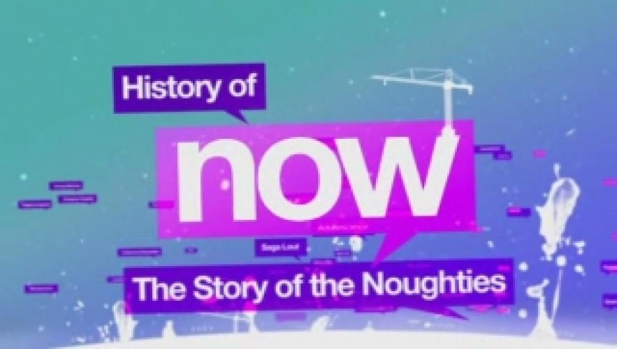 History of Now: The Story of the Noughties next episode air date poster