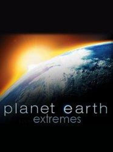 Planet Earth Extremes next episode air date poster