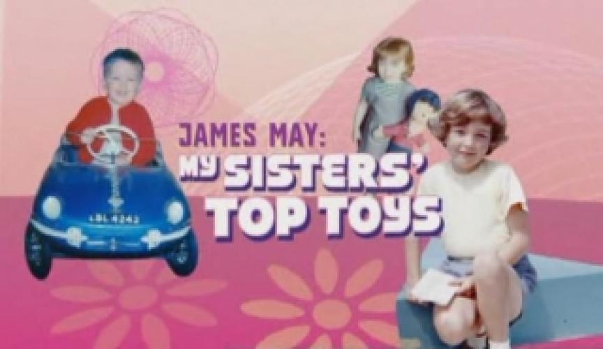 James May: My Sister's Top Toys next episode air date poster