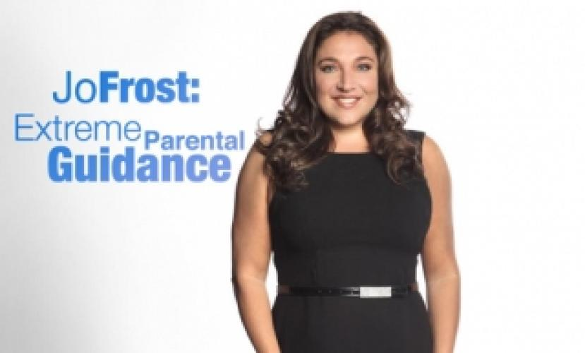 Jo Frost: Extreme Parental Guidance next episode air date poster
