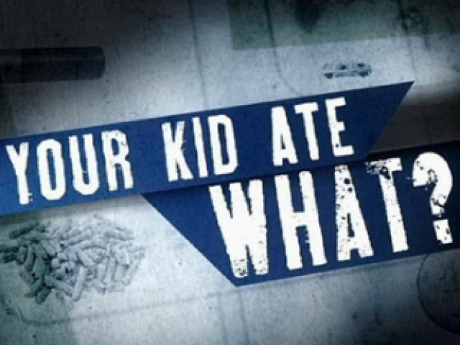 Your Kid Ate What? next episode air date poster