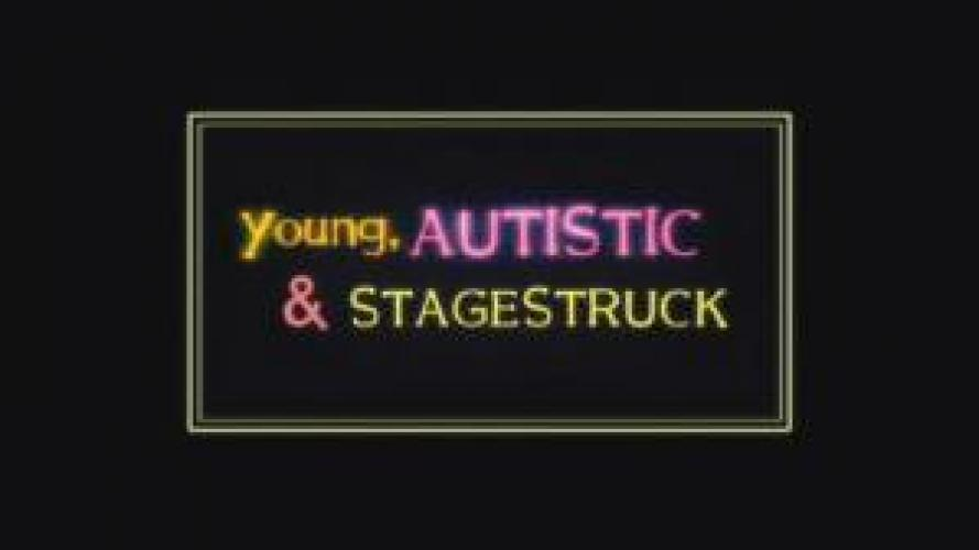 Young, Autistic and Stagestruck next episode air date poster