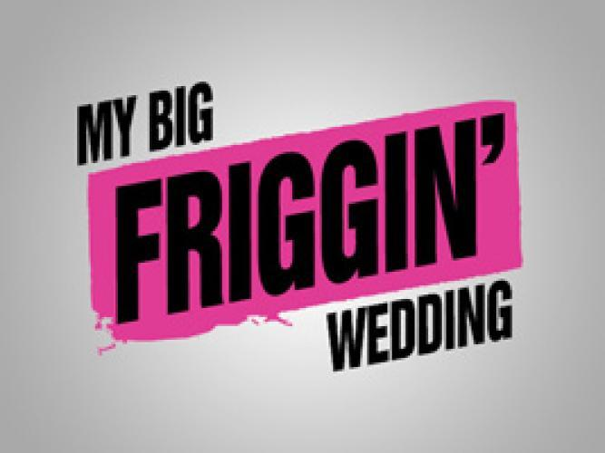 My Big Friggin Wedding next episode air date poster