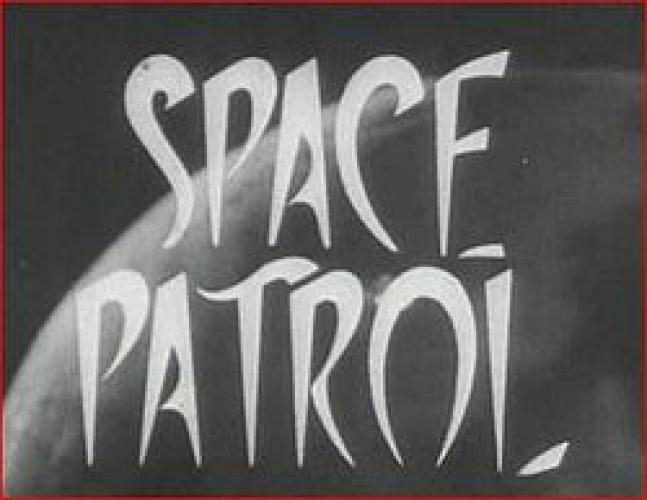 Space Patrol next episode air date poster