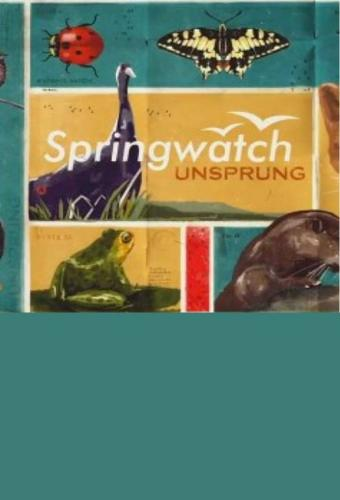 Springwatch Unsprung next episode air date poster