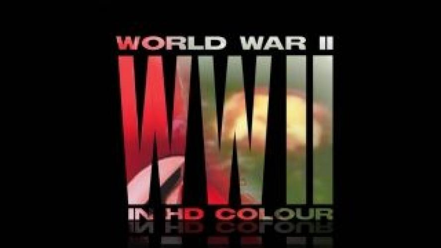 World War II in Colour and HD next episode air date poster