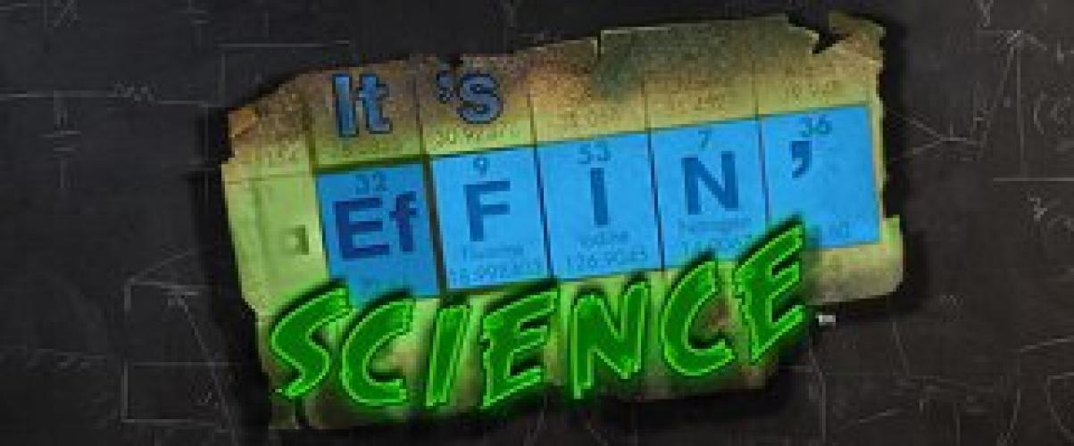 It's Effin Science next episode air date poster