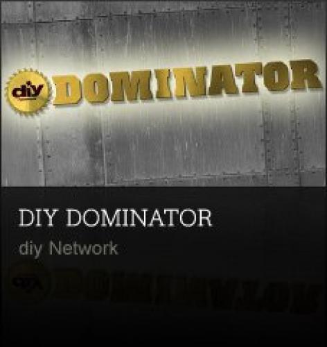 DIY Dominator next episode air date poster