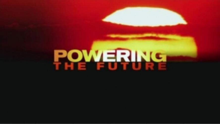 Powering the Future next episode air date poster