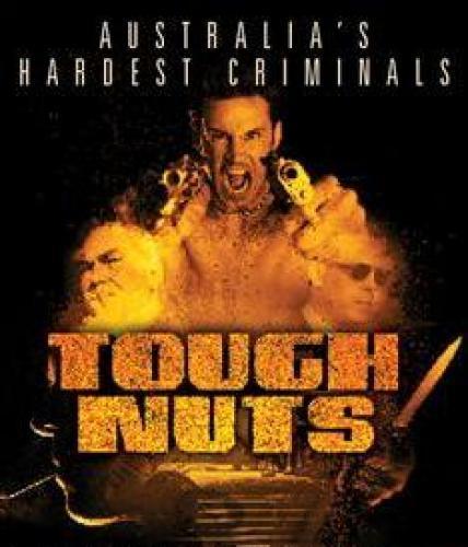 Tough Nuts: Australia's Hardest Criminals next episode air date poster