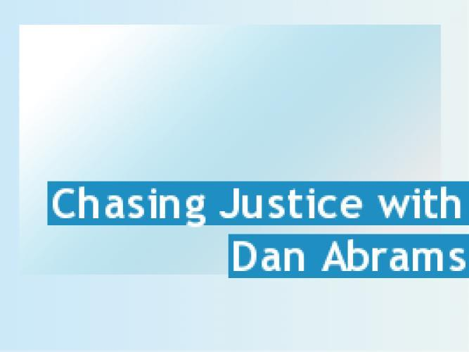 Chasing Justice with Dan Abrams next episode air date poster