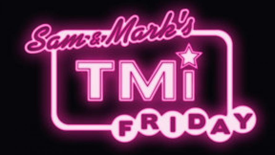 Sam And Mark's TMi Friday next episode air date poster