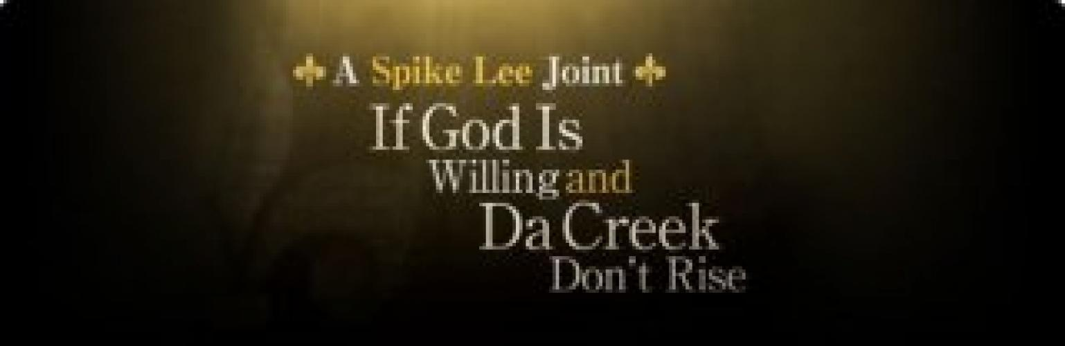 If God Is Willing and Da Creek Don't Rise next episode air date poster