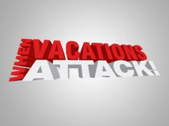 When Vacations Attack next episode air date poster