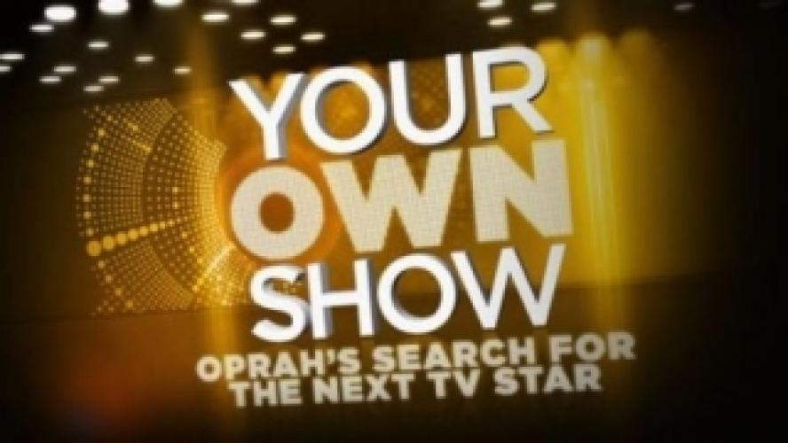 Your OWN Show: Oprah's Search for the Next TV Star next episode air date poster