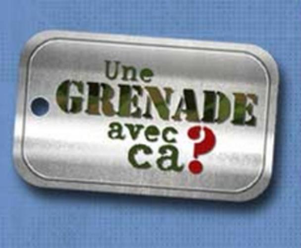 Une grenade avec ça? next episode air date poster