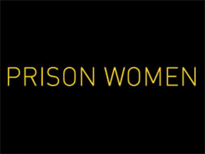 Prison Women next episode air date poster
