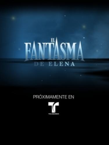 El Fantasma de Elena next episode air date poster
