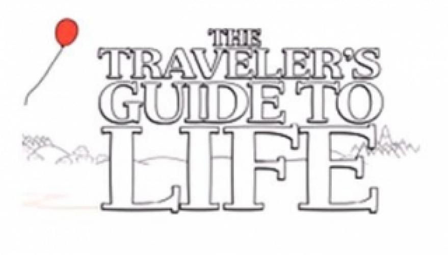 The Traveler's Guide to Life next episode air date poster